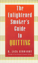 The Enlightened Smoker s Guide to Quitting