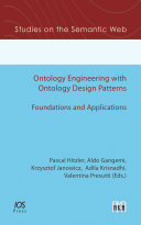 Ontology Engineering with Ontology Design Patterns: Foundations and Applications