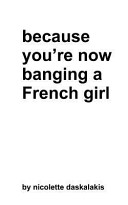 Because You're Now Banging a French Girl