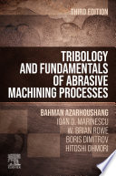 Tribology and Fundamentals of Abrasive Machining Processes