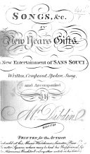 Pdf New Year's Gifts. Songs, &c. in New Year's Gifts. A new entertainment of Sans Souci. Written, composed, spoken, sung, and accompanied by Mr. Dibdin