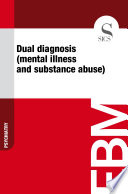Dual diagnosis  mental illness and substance abuse