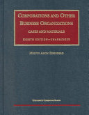 Corporations and other business organizations: cases and materials