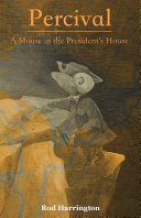 Percival, a Mouse in the Presidents House