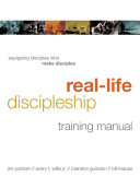 Real Life Discipleship Training Manual