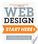 Web Design Start Here  : A no-nonsense, jargon-free guide to the fundamentals of web design