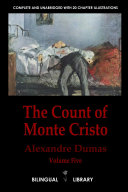 The Count of Monte Cristo Volume 5-Le Comte de Monte-Cristo Tome 5: English-French Parallel Text Edition in Six Volumes