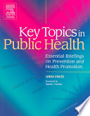 Key Topics in Public Health  : Essential Briefings on Prevention and Health Promotion