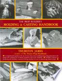 The Prop Builder s Molding   Casting Handbook Book