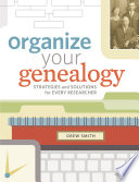 """Organize Your Genealogy: Strategies and Solutions for Every Researcher"" by Drew Smith"