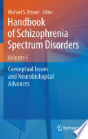 Handbook of Schizophrenia Spectrum Disorders  Volume I
