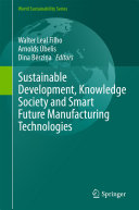 Sustainable Development  Knowledge Society and Smart Future Manufacturing Technologies
