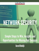 Network Security   Simple Steps to Win  Insights and Opportunities for Maxing Out Success Book