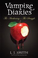 Vampire Diaries: Volume 1: The Awakening & The Struggle (Books 1 & 2)
