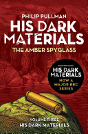 The Amber Spyglass: His Dark Materials 3