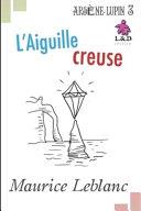 L'Aiguille creuse - Arsène Lupin