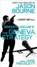 Robert Ludlum s  TM  The Geneva Strategy Book