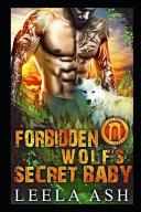 Forbidden Wolf s Secret Baby