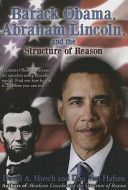 Barack Obama  Abraham Lincoln  and the Structure of Reason