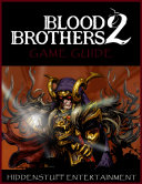 Blood Brothers 2 Game Guide ebook