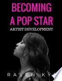 Becoming A Pop Star Artist Development