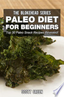 Paleo Diet For Beginners  Top 30 Paleo Snack Recipes Revealed