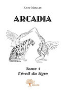 Arcadia - Tome 1