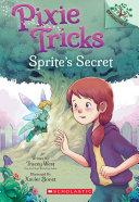 Pdf Sprite's Secret: A Branches Book (Pixie Tricks #1) Telecharger