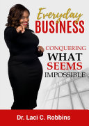Everyday Business  Conquering What Seems Impossible
