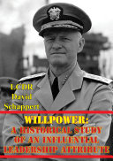 Willpower  A Historical Study Of An Influential Leadership Attribute