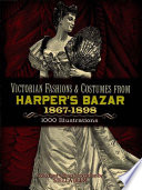 Victorian Fashions and Costumes from Harper s Bazar  1867 1898