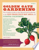"""Golden Gate Gardening, 3rd Edition: The Complete Guide to Year-Round Food Gardening in the San Francisco Bay Area and Coastal California"" by Pamela Peirce"