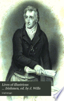 Lives of illustrious ... Irishmen, ed. by J. Wills