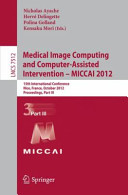 Medical Image Computing and Computer-Assisted Intervention -- MICCAI 2012