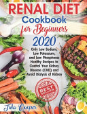 Renal Diet Cookbook for Beginners 2020
