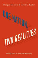 link to One nation, two realities : dueling facts in American democracy in the TCC library catalog