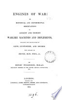 Engines Of War Or Historical And Experimental Observations On Ancient And Modern Warlike Machines And Implements C