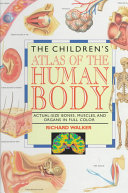 The Children s Atlas of the Human Body Book