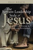 The Servant Leadership Style of Jesus