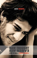 Raw Thought, Raw Nerve: Inside the Mind of Aaron Swartz