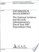 Information Management: The National Archives and Records Administration's Fiscal Year 2007 Expenditure Plan
