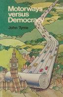 Motorways versus Democracy