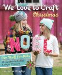 We Love to Craft—Christmas