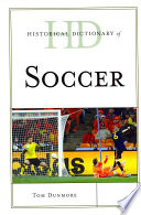 """""""Historical Dictionary of Soccer"""" by Tom Dunmore"""