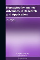 Mercaptoethylamines  Advances in Research and Application  2011 Edition