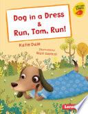 Dog in a Dress   Run  Tom  Run