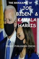 The Biography of Joe Biden and Kamala Harris