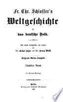 Fr. Chr. Schlosser's Weltgeschichte für das drutsche volk. Von neuem durchgesehen und ergänzt von dr. Oskar Jäger und dr. Franz Wolff. Original-volks-ausg