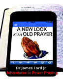 New Look at an Old Prayer   Adventures in Power Praying