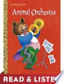 Animal Orchestra  Little Golden Book   Read   Listen Edition